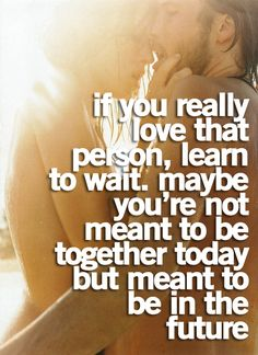 If you really love that person.