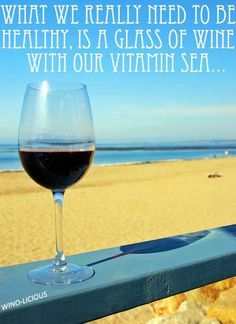 beaches, vitamins, seas, glass, vitamin sea, aunts, beach wine quotes, true stories, red wines