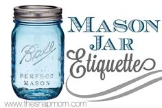 Mason Jar Etiquette | The Snap Mom