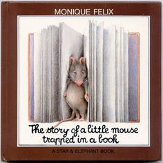 The Story of a Little Mouse Trapped in a Book, Felix, Monique