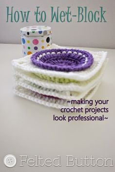 How to Wet-Block your crochet projects for a professional look ..★ Teresa Restegui http://www.pinterest.com/teretegui/ ★.. crochet project, crochet patterns