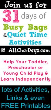 Busy Bags & Quiet Time Activities to Help Your Toddler, Preschooler & Young Child Play & Learn Independently