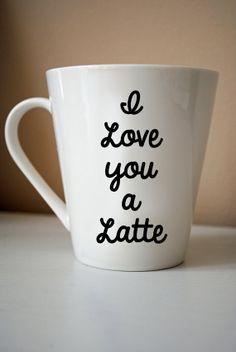 I Love You a Latte Ceramic Coffee Cup
