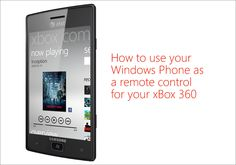 How to use your Windows Phone as a remote control for your xBox 360.    http://newwp.it/nOB2Wn