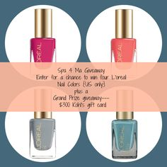 Spa 4 Ma Giveaway  Enter for a chance to win 4 L'oreal nail colors plus a grand prize giveaway {$300 Kohl's gift card}