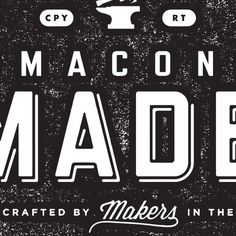 Macon Made. The seal is designed to be placed on products created by local artisans.