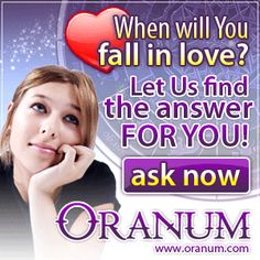 When will you Find True Love - Let us Help - CLICK HERE NOW - http://www.oranum.com/free_online_horoscope?s=1p=6w=101006t=13c=