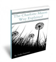 The Charlotte Mason Way Explained by Dollie Freeman is a 30 chapter, 53 page ebook that explains how to use this method in today's homeschoo...