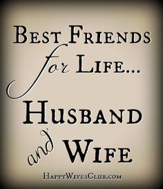 Best friends for life…Husband and Wife. - #Marriage #Quote