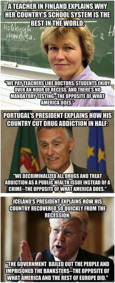 Whatever America is doing, do the opposite.