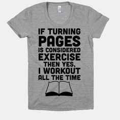 If Turning Pages Is Considered Exercise #funny #books #read #workout #fitness #tshirt #cute #lazy #nerdy