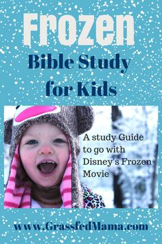 Grassfed Mama Teachable Moments: Frozen Bible Study - Grassfed Mama