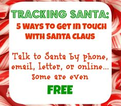 Tracking Santa: How To Get In Touch With Santa Claus. Includes ways to get in touch with Santa by phone, email, letter, or online...some are even free!