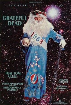 Bill Graham hosts his 1988/89 New Year's Eve celebration at the Oakland Coliseum with The Grateful Dead and Tom Tom Club.  Thanks, Professor Poster.