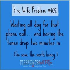 Fire Wife Problems ... Fireman's Wife ... I love my firefighter