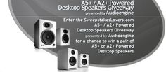Enter the SweepstakesLovers.com A5+ / A2+ Powered Desktop Speakers Giveaway presented by Audioengine for a chance to win a pair of A5+ or A2+ Powered Desktop Speakers!