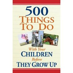 500 Things to do with children before they grow up