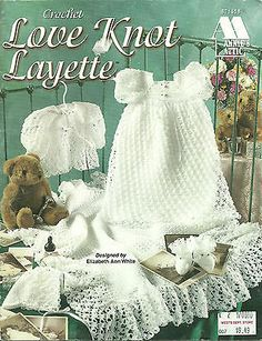 Annies Attic Crochet Patterns Love Knot Baby Layette Afghan Gown etc. 5 patterns