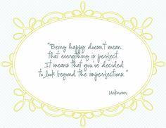 imperfect, word of wisdom, remember this, quotes, being happy, embroidery projects, thought, inspir, happiness