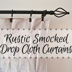 Rustic smocked drop cloth curtains hanging