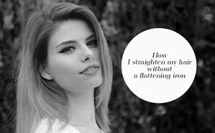 How I straighten my hair without a flattening iron
