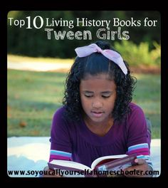 Top Ten Living History Read Alouds for Tween Girls