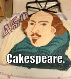 For the 450th anniversary of Shakespeare's birth. Cakespeare.