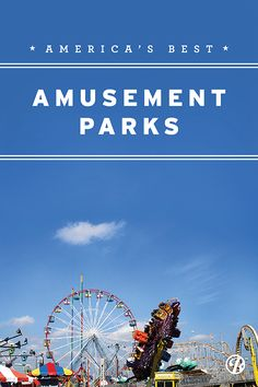 A Map of America's BEST Amusement Parks!