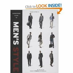 Nordstrom Guide to Men's Style --- http://www.amazon.com/Nordstrom-Guide-Mens-Style-Julian/dp/0811868362/?tag=jayb4903-20