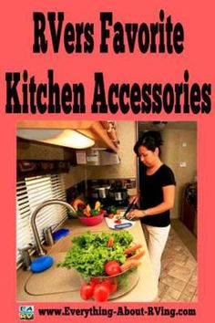 RVers Favorite Kitchen Accessories - most of these are on my list of accessories I won't leave at home!