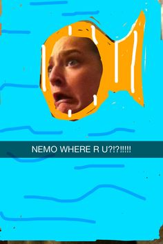 My snapchats are the best.
