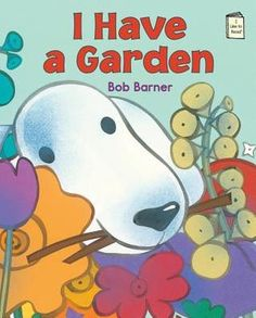 I Have a Garden by Bob Barner reviewed by Katie Fitzgerald @ storytimesecrets.blogspot.com