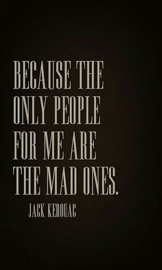 The Mad ones ♥