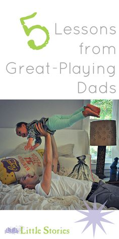 What we can all learn from how dads play.