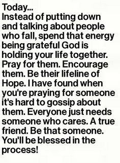 *everyone needs a friend who cares!! I never gossip I find it tacky and shows ones true character. If you feel the need pray instead of running your mouth. Pray even if you never speak ill of someone when you know they don't have it together or are going through something! Be like Jesus :) LOVE | best stuff