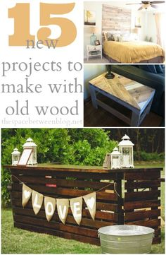 15 project ideas to create with reclaimed materials, from a centerpiece to mantel decor and a picnic table to a coffee table, now to decide which to make first