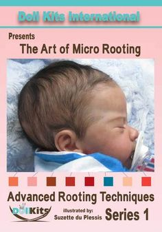 My NEW DVD on Rooting your Reborn Doll's hair will be available in about 2 weeks.  Pre-Order yours NOW with no upfront payment. The Art of Micro Rooting DVD, $89.95
