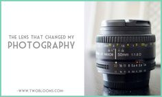 The lens that changed my photography | Two Blooms-Lightroom Presets & Marketing Tools for Photographers