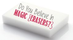 The Many Uses For Magic Erasers!