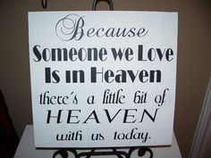 Memory sign -Because Someone we Love is in Heaven - there's a little bit of HEAVEN with us today - Wedding Sign
