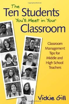 The Ten Students You'll Meet in Your Classroom: Classroom Management Tips for Middle and High School Teachers by Vickie Gill. An MAT classic! Can't believe I found this on Pinterest. But it's actually useful and thought provoking