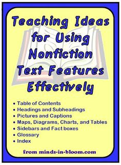 Teaching ideas for Nonfiction/Informational Text. So important for CCSS!  http://www.minds-in-bloom.com/2012/02/exploring-nonfiction-text-features.html#