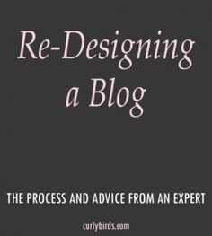 The process of blog re-design and advice from an expert | curlybirds.com