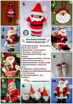 Oombawka Design *Crochet*: Free Santa Crochet Pattern Round Up! 1. Santa Door Greeter - Tammy King (My Creative Spirit) 2. Santa Claus - Sue Pendleton (Bluebeary Treasures on Ravelry) 3. Mr. Claus - Sue Penrod 4. Infant Santa Suit & Hat - Kim Guzman 5. Little Amigurumi Santa - Shannen C  6. Santa Ornaments - AmigurumiBB 7. Santa Ornament - Hooks and Yarns 8. Jolly Santa - Colleen Sullivan 9. Amigurumi Santa Claus Ornament - Toma Creations 10. Here Comes Santa - Sue Pendleton