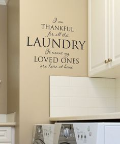 'I Am Thankful for All the Laundry' Wall Quotes Decal - perfect way to remind us not to complain about doing all of the laundry.