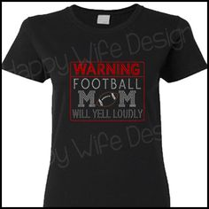 Rhinestone Warning Football Mom Shirt...except I would make this a basketball shirt
