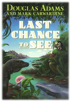 Douglas Adams | Last Chance To See