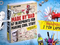 Clever, whimsical, and kind of genius, Made by Dad has 67 unique projects that will turn any dad with DIY leanings into a hero that his kid(s) will adore.