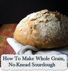How To Make Whole Grain, No-Knead Sourdough