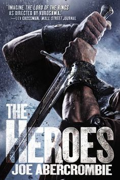 The Heroes Joe Abercrombie Books like Game of Thrones